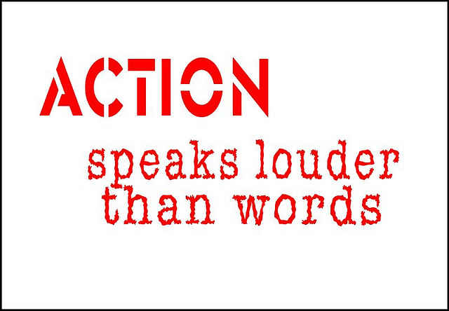 action speak louder than words essay Hi, essay topic: do you agree or disagree with the following statement actions speak louder than words use specific reasons and examples to.
