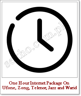 One Hour Internet Package On Ufone, Zong, Telenor, Jazz and Warid
