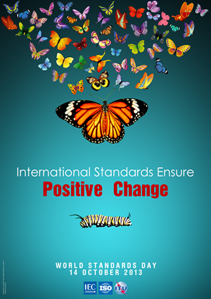 International Standards Ensure Positive Change - World Standards Day 2013