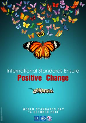 International Standards Ensure Positive Change - World Standards Day 2013