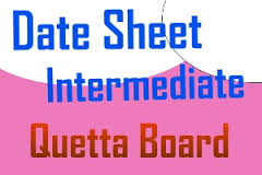 BISE Quetta Boad inter part 1, 2 Date sheet 2014 FA, FSc