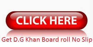 D.G Khan board 1st, 2nd Year roll no Slips 2018 download