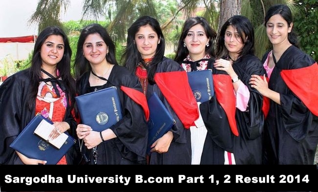 Sargodha University B.com Part 1, 2 Result 2014