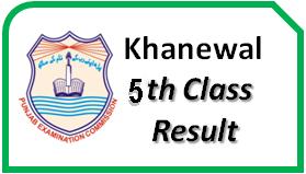 Khanewal 5th Class Result 2021 Khushab, Layyah