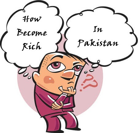 How To Become Rich In Pakistan
