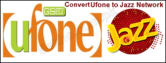 How To Convert Ufone To Jazz Network Ufone MNP