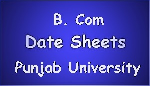Punjab University Announced BCom Exams Date Sheet 2020